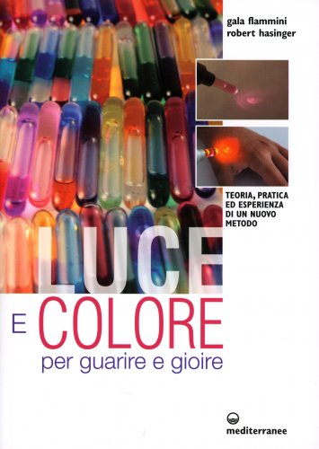 Luce e Colore per Guarire e Gioire