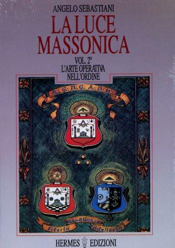 La Luce Massonica - Vol.2