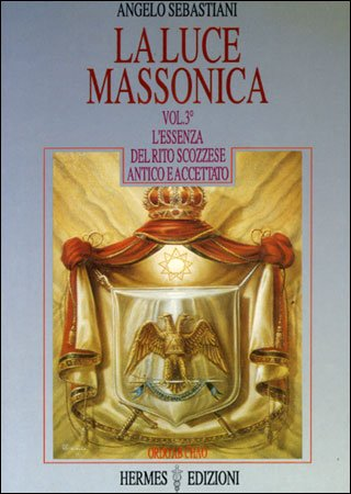 La Luce Massonica - Vol 3