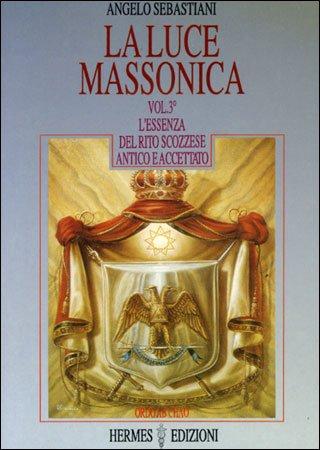 La Luce Massonica - Vol 4