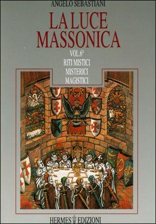 La Luce Massonica - Vol 6