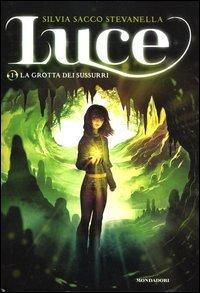 Luce - Vol. 1: La Grotta dei Sussurri