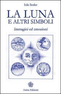 La Luna e Altri Simboli