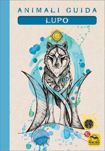 I Quaderni degli Animali Guida - Lupo