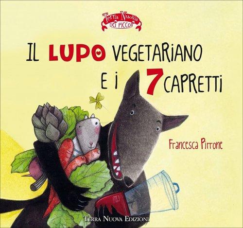 Il Lupo Vegetariano e i 7 Capretti