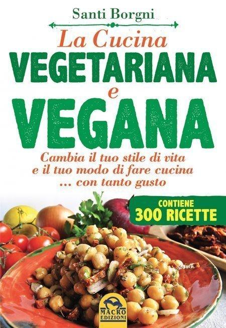 La cucina vegetariana e vegana ebook - Cucina vegetariana ricette ...
