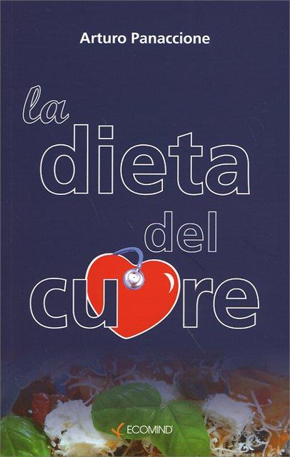 La dieta del cuore libro di arturo panaccione - La cucina del cuore ...