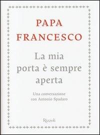 la mia porta sempre aperta libro di papa francesco