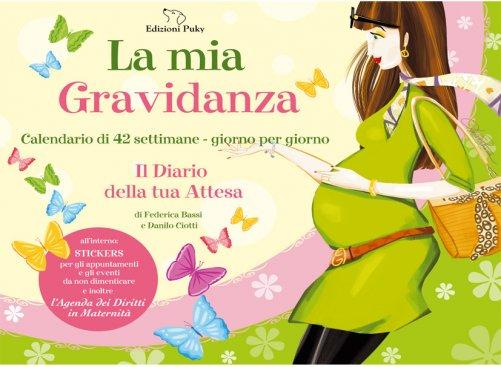 Calendario Maternita.La Mia Gravidanza Federica Bassi Danilo Ciotti