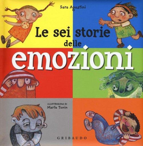 Le sei storie delle emozioni sara agostini libro for Racconti fantasy inventati da ragazzi di scuola media