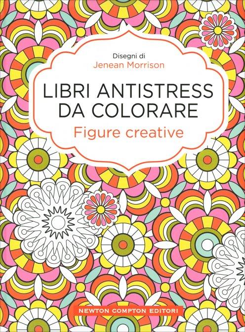 Libri antistress da colorare figure creative - Libri da colorare di fiori ...