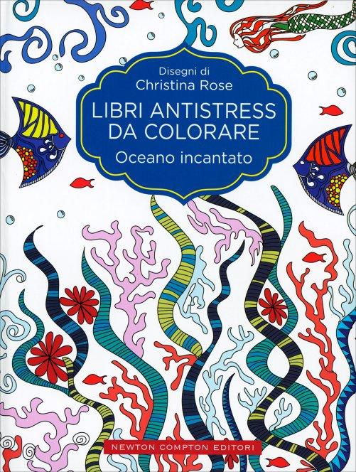 Libri Antistress Da Colorare Oceano Incantato C Rose