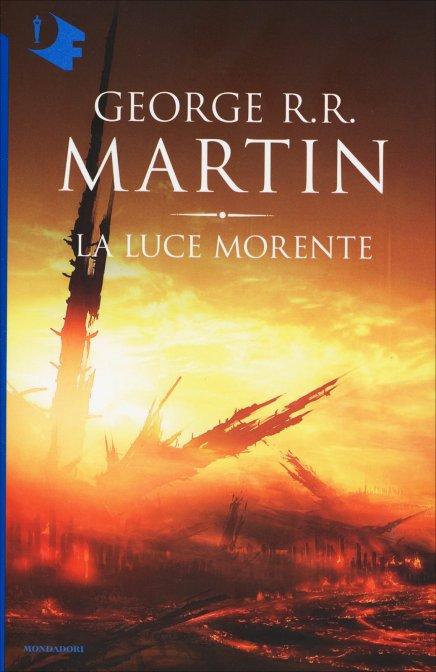 La luce morente george r r martin libro - Libro la luce alla finestra ...