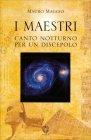 I Maestri - Canto Notturno per un Discepolo
