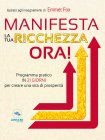 Manifesta la Tua ricchezza Ora! (eBook)