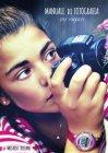 Manuale di Fotografia per Ragazzi (eBook)