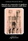 Manuale per Comprendere il Significato Simbolico delle Cattedrali e delle Chiese