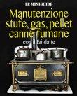 Manutenzione Stufe, Gas, Pellet, Canne Fumarie co il Fai da Te (eBook)