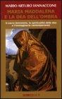 Maria Maddalena e la Dea dell'Ombra