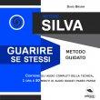 Metodo Silva - Guarire se Stessi (Audiolibro Mp3)