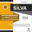 Metodo Silva - Programmare la Mente in Alfa con le Affermazioni (Audiolibro Mp3)