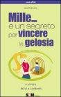 Mille... e un Segreto per Vincere la Gelosia (eBook)