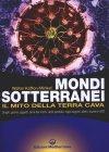Mondi Sotterranei. Il Mito della Terra Cava