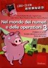 Nel Mondo dei Numeri e delle Operazioni 3 - Cofanetto con Libro e CD Rom