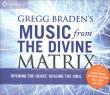 Gregg Braden's Music From the Divine Matrix