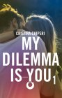 My Dilemma Is You vol. 1