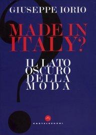 MADE IN ITALY - IL LATO OSCURO DELLA MODA Ecco cosa si nasconde dietro questo business miliardario di Giò Rosi