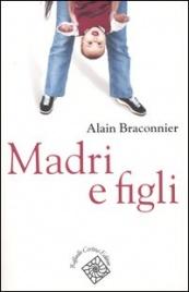MADRI E FIGLI di Alain Braconnier