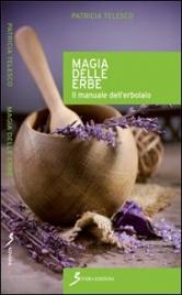 MAGIA DELLE ERBE Il manuale dell'erbolario di Patricia Telesco