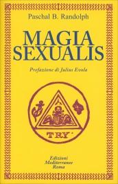 MAGIA SEXUALIS Prefazione di Julius Evola di Pascal B. Randolph