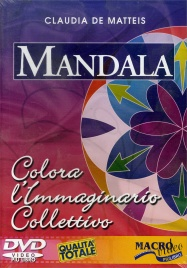 MANDALA - COLORA L'IMMAGINARIO COLLETTIVO (DVD DURATA 60 MINUTI) di Claudia De Matteis