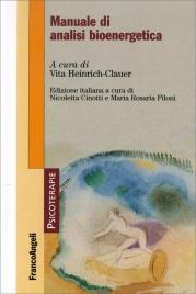 MANUALE DI ANALISI BIOENERGETICA di a cura di Vita Heinrich-Clauer