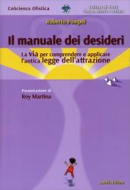 IL MANUALE DEI DESIDERI La via per comprendere e applicare l'antica legge dell'attrazione di Roberto Pompei