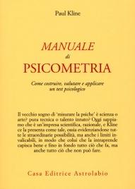 MANUALE DI PSICOMETRIA Come costruire, valutare e applicare un test psicologico di Paul Kline