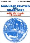 MANUALE PRATICO DEL GUARITORE Guida alle terapie vibrazionali di Ted Andrews