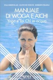MANUALE DI WOGA E AICHI Yoga e Tai Chi in acqua