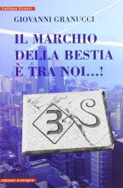 IL MARCHIO DELLA BESTIA È TRA NOI... ! di Giovanni Granucci