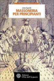 MASSONERIA PER PRINCIPIANTI di Lino Sacchi