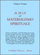 AL DI Là DEL MATERIALISMO SPIRITUALE di Chögyam Trungpa
