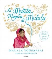 LA MATITA MAGICA DI MALALA Vincitrice del Premio Nobel per la Pace di Malala Yousafzai