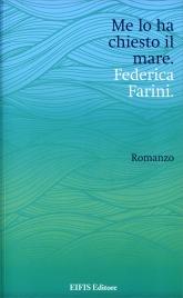 ME LO HA CHIESTO IL MARE di Federica Farini