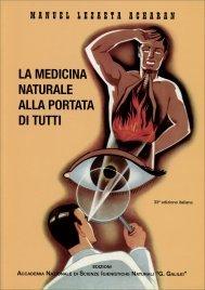 LA MEDICINA NATURALE ALLA PORTATA DI TUTTI di Manuel Lezaeta Acharan