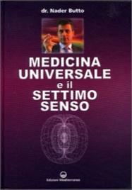 MEDICINA UNIVERSALE E IL SETTIMO SENSO di Nader Butto