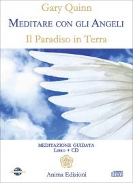 MEDITARE CON GLI ANGELI - IL PARADISO IN TERRA