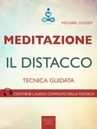 MEDITAZIONE - IL DISTACCO (EBOOK) Tecnica guidata di Paul L. Green