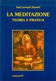 LA MEDITAZIONE Teorica e pratica di Hari Prasad Shastri